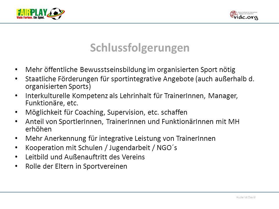 Hudelist David Schlussfolgerungen Mehr öffentliche Bewusstseinsbildung im organisierten Sport nötig Staatliche Förderungen für sportintegrative Angebo