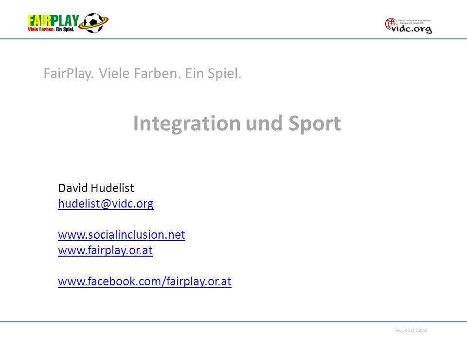 Hudelist David Integration und Sport David Hudelist hudelist@vidc.org www.socialinclusion.net www.fairplay.or.at www.facebook.com/fairplay.or.at FairP