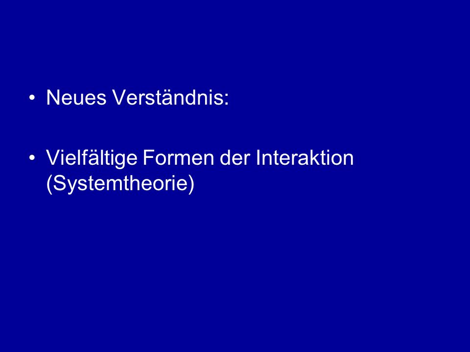 Neues Verständnis: Vielfältige Formen der Interaktion (Systemtheorie)