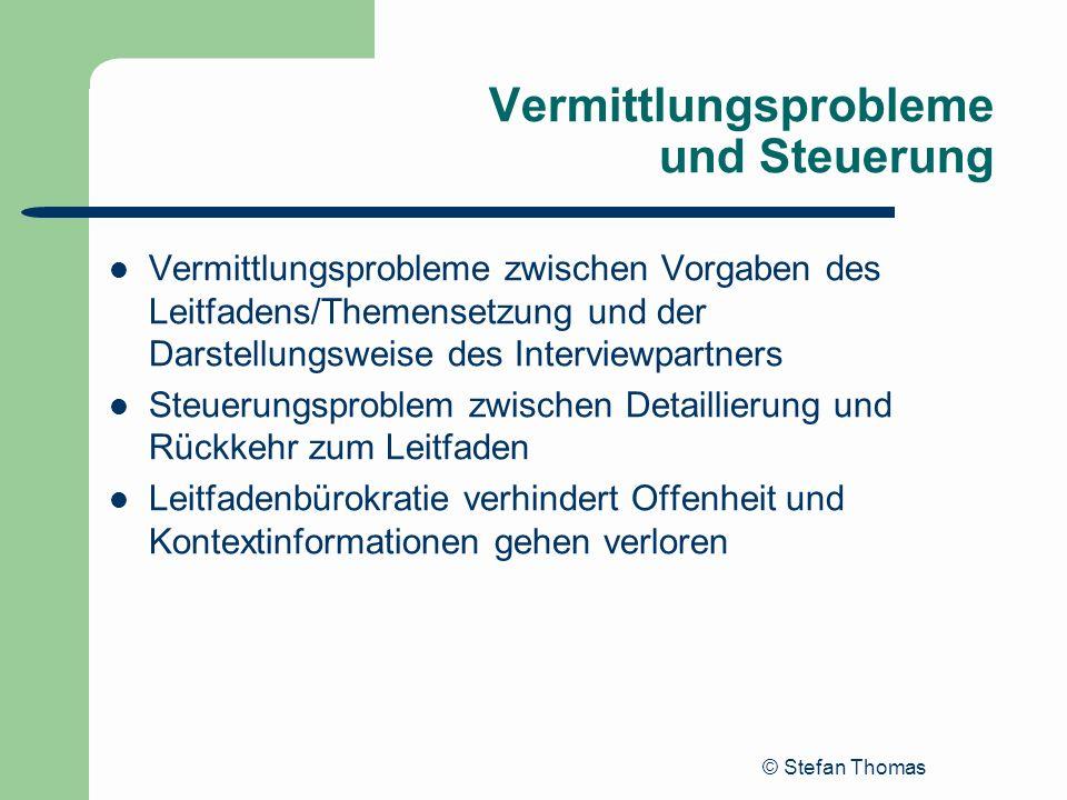 © Stefan Thomas Vermittlungsprobleme und Steuerung Vermittlungsprobleme zwischen Vorgaben des Leitfadens/Themensetzung und der Darstellungsweise des I