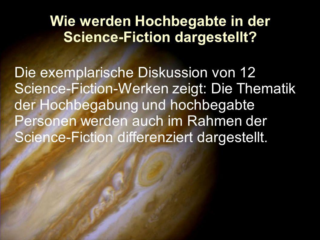 Wie werden Hochbegabte in der Science-Fiction dargestellt? Die exemplarische Diskussion von 12 Science-Fiction-Werken zeigt: Die Thematik der Hochbega