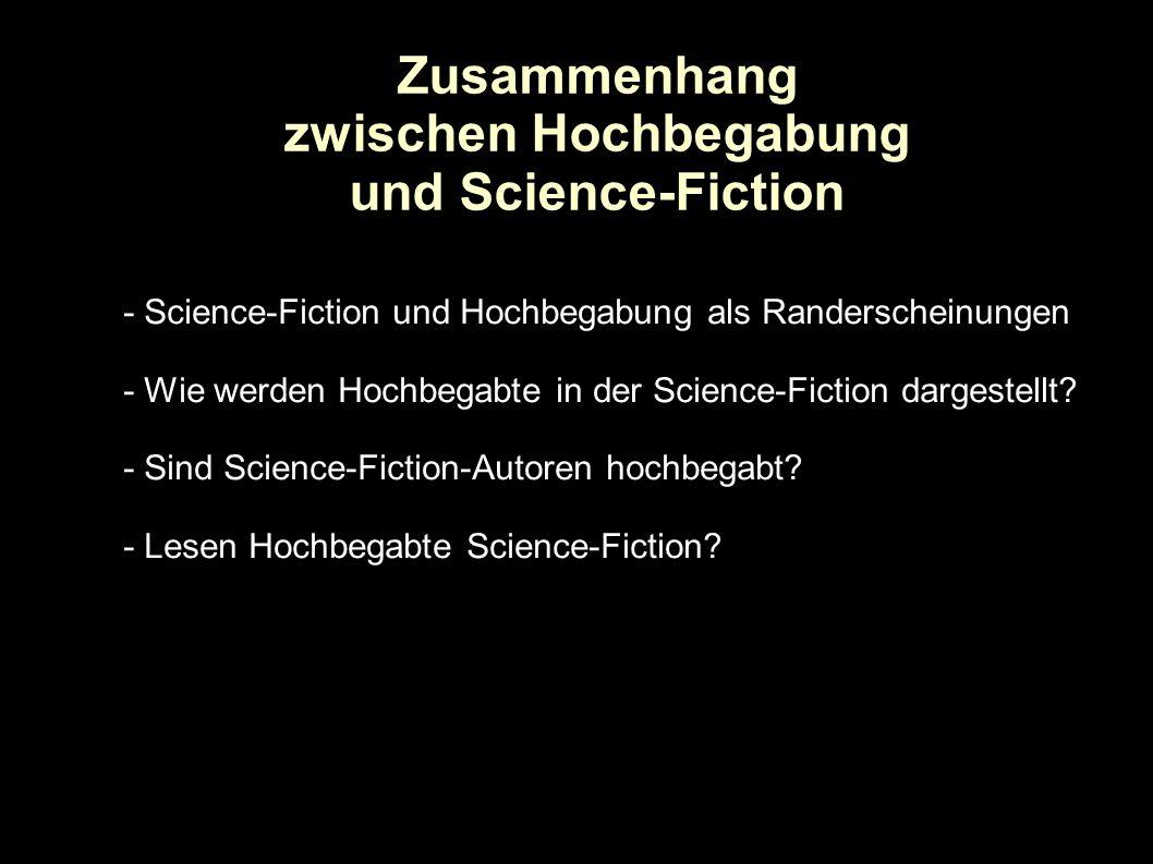 - Science-Fiction und Hochbegabung als Randerscheinungen - Wie werden Hochbegabte in der Science-Fiction dargestellt? - Sind Science-Fiction-Autoren h