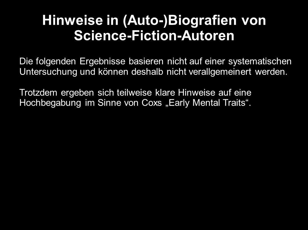 Hinweise in (Auto-)Biografien von Science-Fiction-Autoren Die folgenden Ergebnisse basieren nicht auf einer systematischen Untersuchung und können des