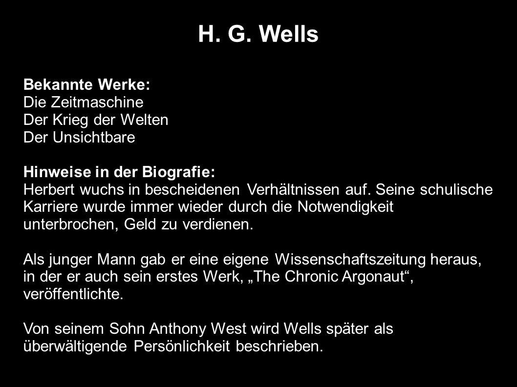 H. G. Wells Bekannte Werke: Die Zeitmaschine Der Krieg der Welten Der Unsichtbare Hinweise in der Biografie: Herbert wuchs in bescheidenen Verhältniss