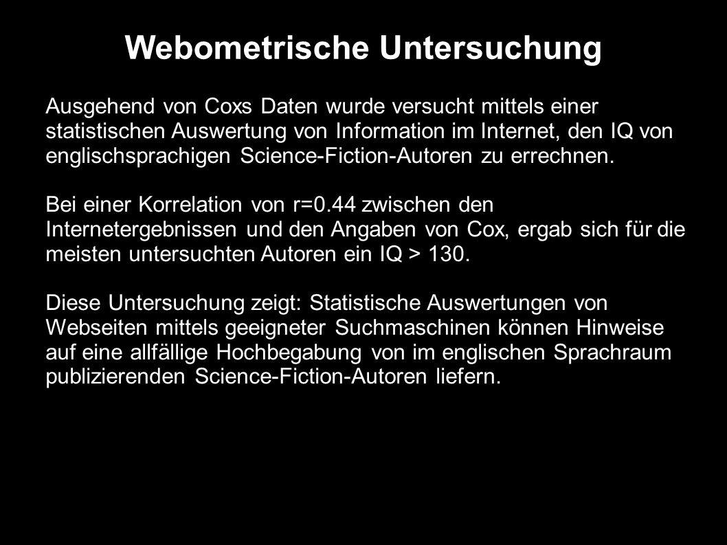 Webometrische Untersuchung Ausgehend von Coxs Daten wurde versucht mittels einer statistischen Auswertung von Information im Internet, den IQ von engl