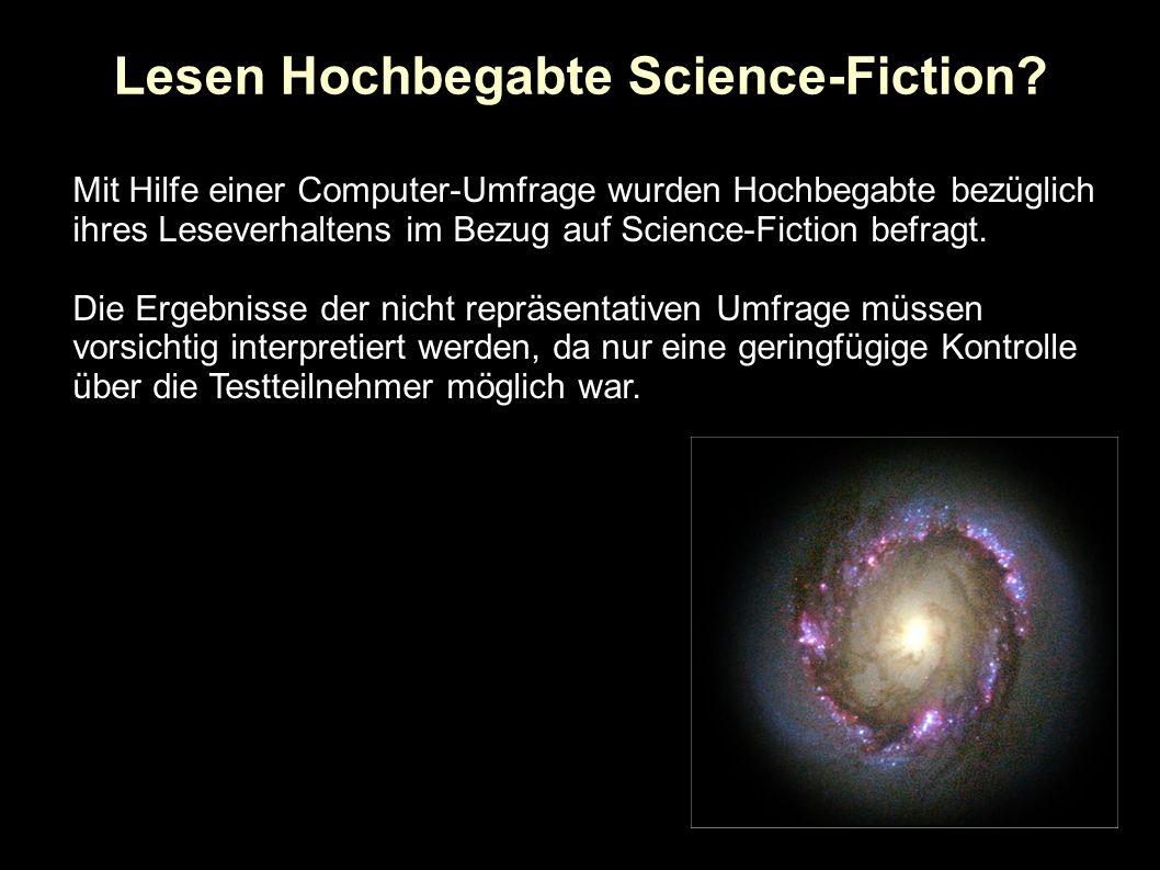 Lesen Hochbegabte Science-Fiction? Mit Hilfe einer Computer-Umfrage wurden Hochbegabte bezüglich ihres Leseverhaltens im Bezug auf Science-Fiction bef