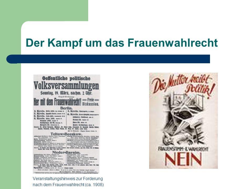 Der Kampf um das Frauenwahlrecht Veranstaltungshinweis zur Forderung nach dem Frauenwahlrecht (ca. 1908)
