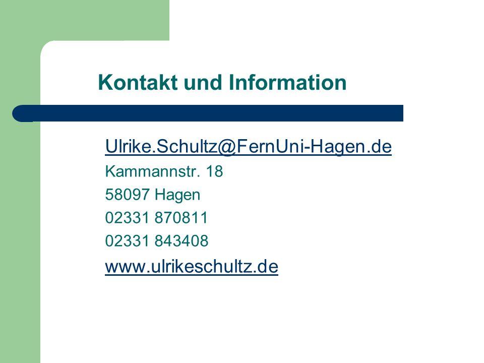 Kontakt und Information Ulrike.Schultz@FernUni-Hagen.de Kammannstr. 18 58097 Hagen 02331 870811 02331 843408 www.ulrikeschultz.de