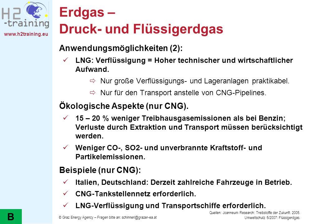 www.h2training.eu Erdgas – Druck- und Flüssigerdgas Anwendungsmöglichkeiten (2): LNG: Verflüssigung = Hoher technischer und wirtschaftlicher Aufwand.