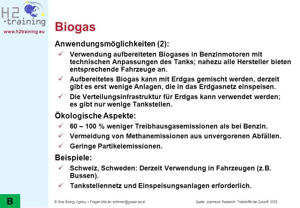 www.h2training.eu Biogas Anwendungsmöglichkeiten (2): Verwendung aufbereiteten Biogases in Benzinmotoren mit technischen Anpassungen des Tanks; nahezu