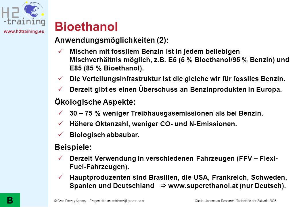 www.h2training.eu Bioethanol Anwendungsmöglichkeiten (2): Mischen mit fossilem Benzin ist in jedem beliebigen Mischverhältnis möglich, z.B. E5 (5 % Bi