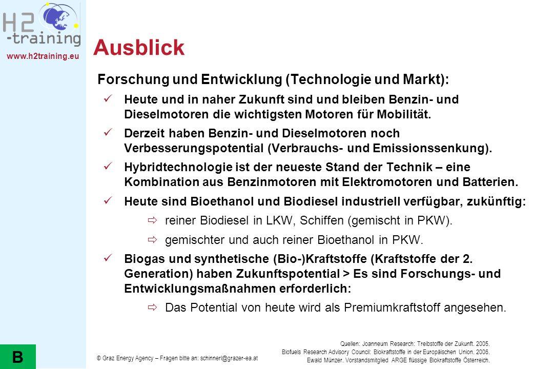 www.h2training.eu Ausblick Forschung und Entwicklung (Technologie und Markt): Heute und in naher Zukunft sind und bleiben Benzin- und Dieselmotoren di
