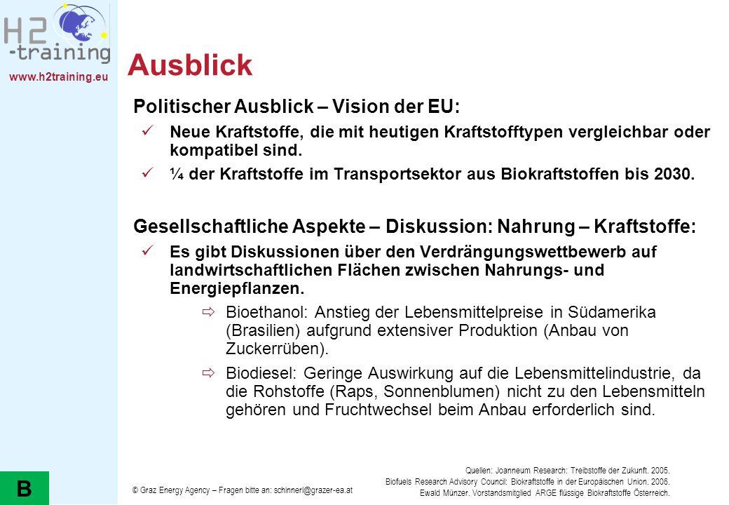 www.h2training.eu Ausblick Politischer Ausblick – Vision der EU: Neue Kraftstoffe, die mit heutigen Kraftstofftypen vergleichbar oder kompatibel sind.