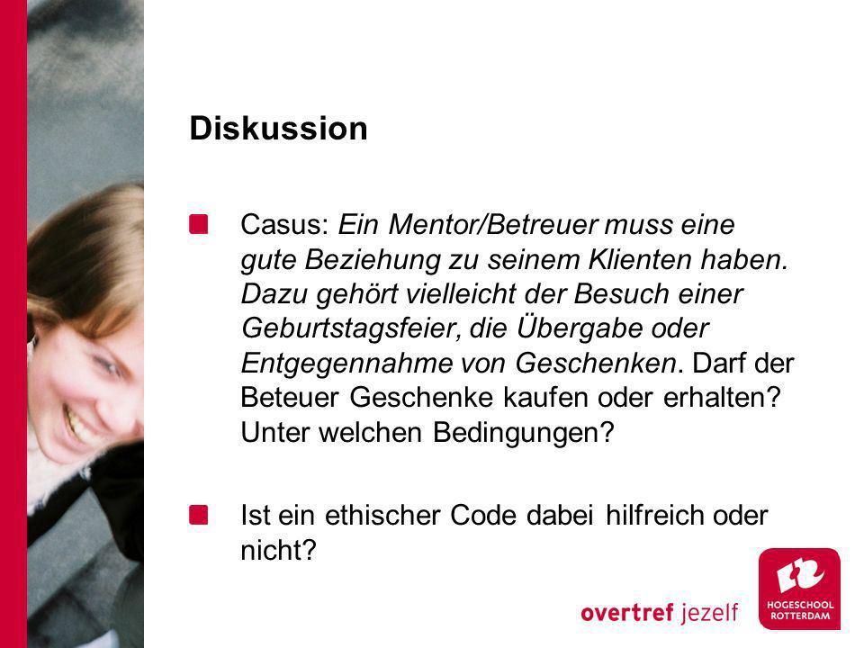 Diskussion Casus: Ein Mentor/Betreuer muss eine gute Beziehung zu seinem Klienten haben.
