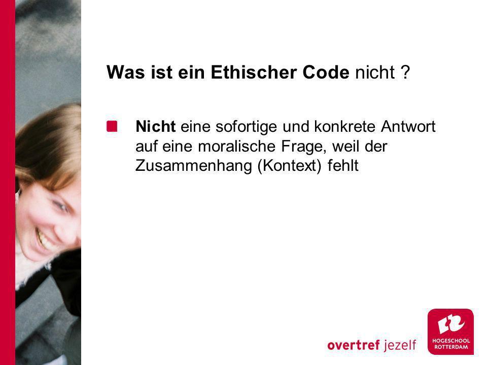 Was ist ein Ethischer Code nicht .