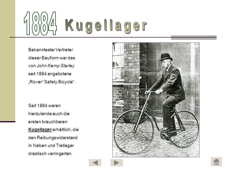Bekanntester Vertreter dieser Bauform war das von John Kemp Starley seit 1884 angebotene Rover Safety Bicycle