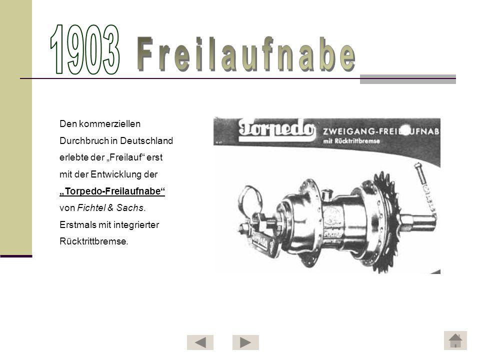 Den kommerziellen Durchbruch in Deutschland erlebte der Freilauf erst mit der Entwicklung der Torpedo-Freilaufnabe von Fichtel & Sachs. Erstmals mit i