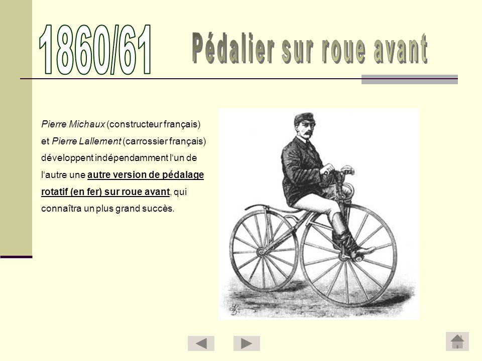 Pierre Michaux (constructeur français) et Pierre Lallement (carrossier français) développent indépendamment lun de lautre une autre version de pédalag
