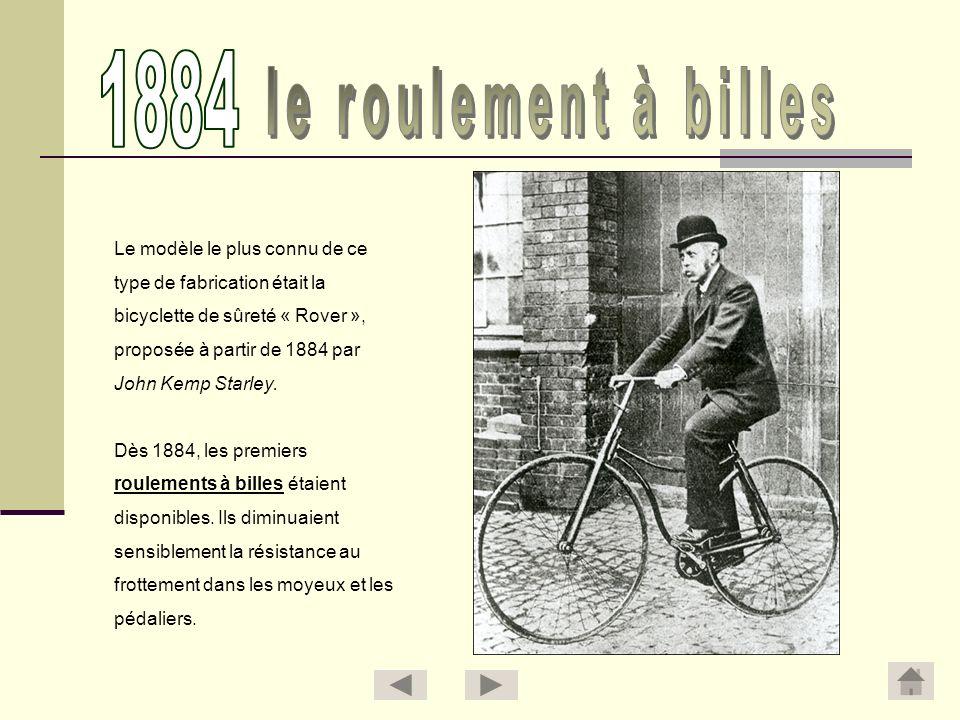 Le modèle le plus connu de ce type de fabrication était la bicyclette de sûreté « Rover », proposée à partir de 1884 par John Kemp Starley. Dès 1884,