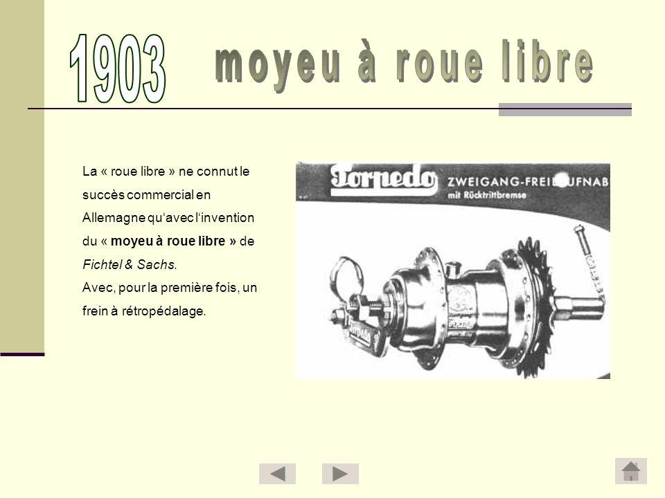 La « roue libre » ne connut le succès commercial en Allemagne quavec linvention du « moyeu à roue libre » de Fichtel & Sachs. Avec, pour la première f
