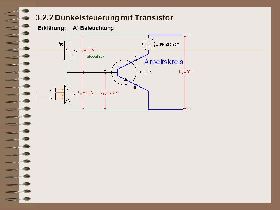 Erklärung:A) Beleuchtung 3.2.2 Dunkelsteuerung mit Transistor