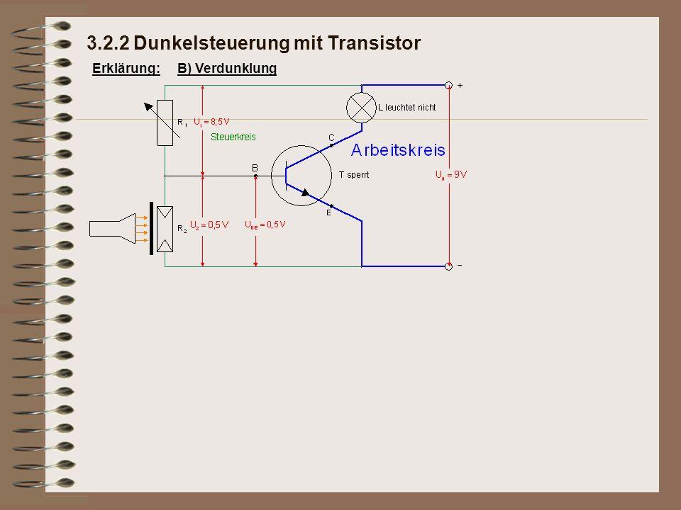 Erklärung:B) Verdunklung 3.2.2 Dunkelsteuerung mit Transistor