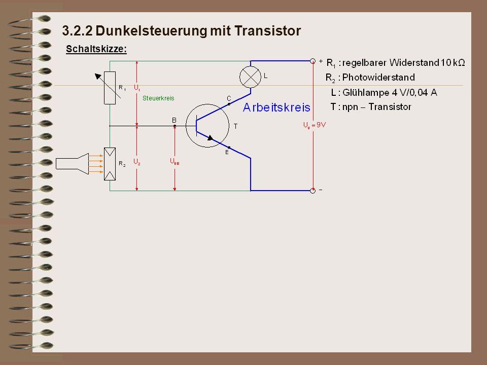 Schaltskizze: Funktion: 3.2.2 Dunkelsteuerung mit Transistor