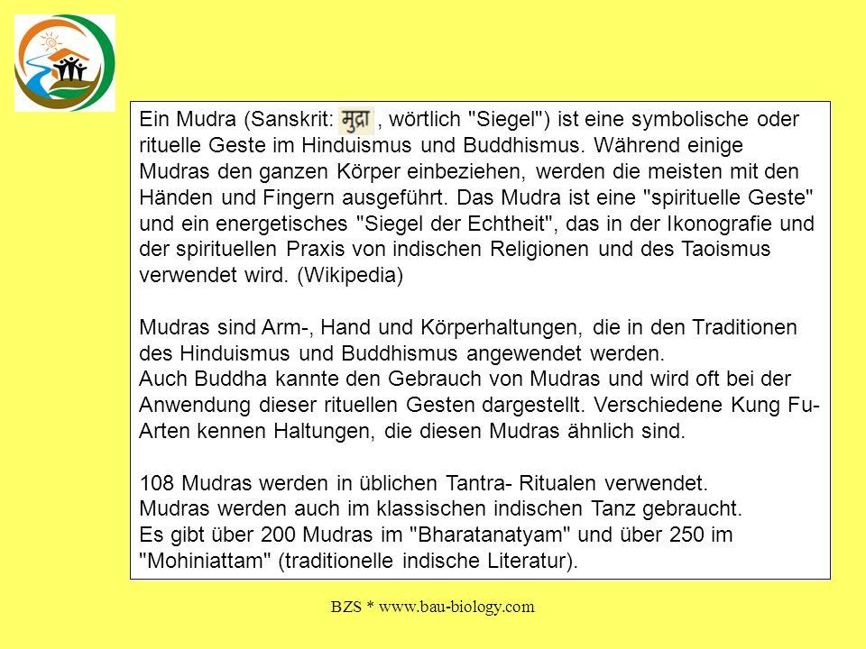 BZS * www.bau-biology.com Ein Mudra (Sanskrit:, wörtlich