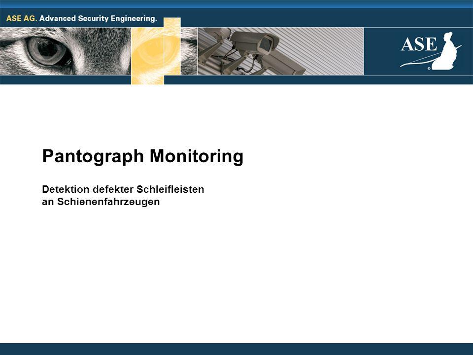 Pantograph Monitoring Detektion defekter Schleifleisten an Schienenfahrzeugen