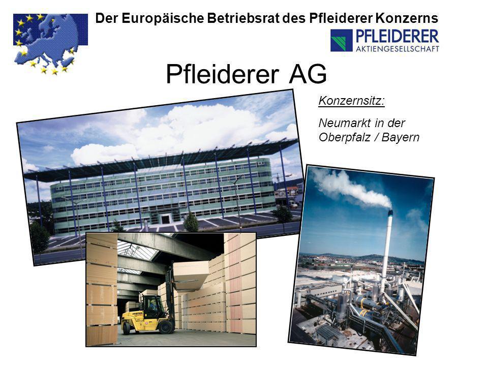 Der Europäische Betriebsrat des Pfleiderer Konzerns Pfleiderer AG Konzernsitz: Neumarkt in der Oberpfalz / Bayern
