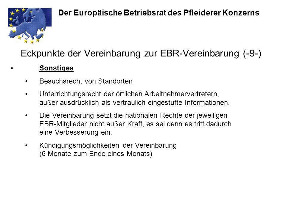Eckpunkte der Vereinbarung zur EBR-Vereinbarung (-9-) Der Europäische Betriebsrat des Pfleiderer Konzerns Sonstiges Besuchsrecht von Standorten Unterr