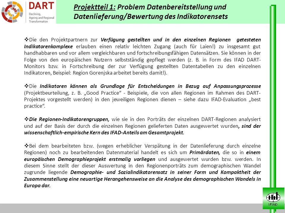 Projektteil 1: Problem Datenbereitstellung und Datenlieferung/Bewertung des Indikatorensets Die den Projektpartnern zur Verfügung gestellten und in de