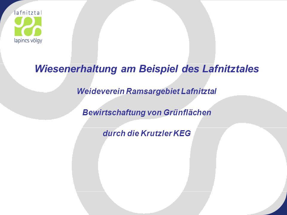 Wiesenerhaltung am Beispiel des Lafnitztales Weideverein Ramsargebiet Lafnitztal Bewirtschaftung von Grünflächen durch die Krutzler KEG