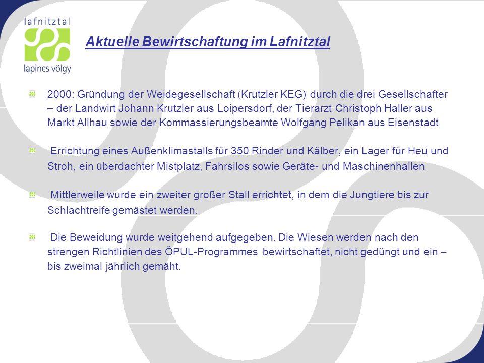 Aktuelle Bewirtschaftung im Lafnitztal 2000: Gründung der Weidegesellschaft (Krutzler KEG) durch die drei Gesellschafter – der Landwirt Johann Krutzle