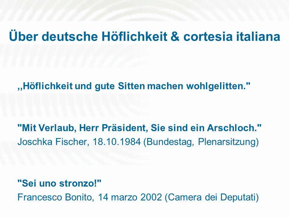 Über deutsche Höflichkeit & cortesia italiana 2 Höflichkeit: diachron instabiler Kode mit normativem Charakter Funktion: Erleichterung der Kommunikation und des menschlichen Zusammenlebens.