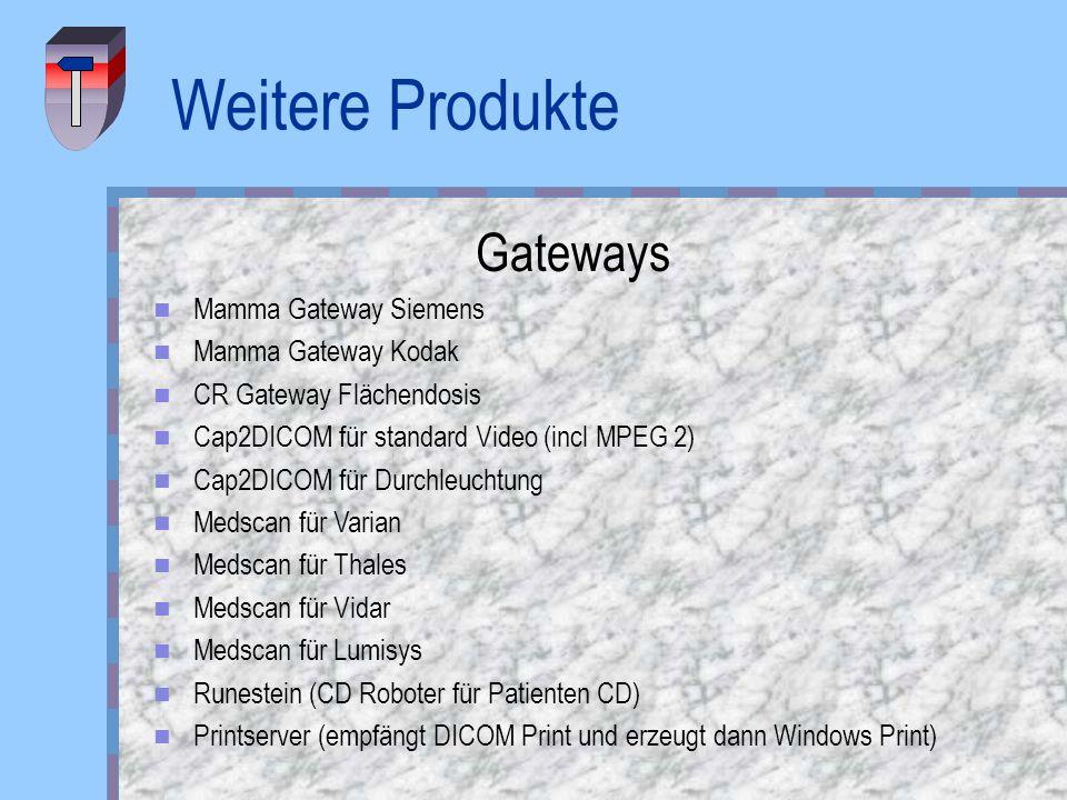 Weitere Produkte Gateways Mamma Gateway Siemens Mamma Gateway Kodak CR Gateway Flächendosis Cap2DICOM für standard Video (incl MPEG 2) Cap2DICOM für D