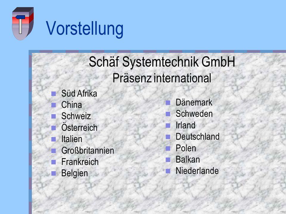 Vorstellung Schäf Systemtechnik GmbH Präsenz international Süd Afrika China Schweiz Österreich Italien Großbritannien Frankreich Belgien Dänemark Schw