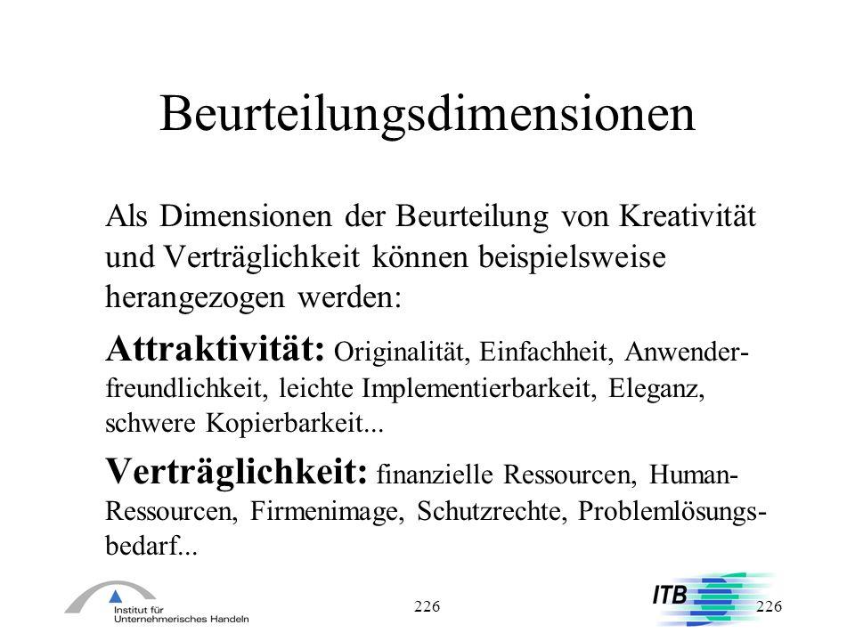226 Beurteilungsdimensionen Als Dimensionen der Beurteilung von Kreativität und Verträglichkeit können beispielsweise herangezogen werden: Attraktivit