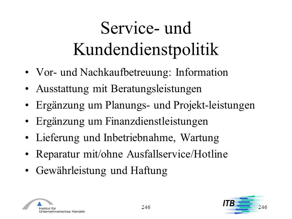 246 Service- und Kundendienstpolitik Vor- und Nachkaufbetreuung: Information Ausstattung mit Beratungsleistungen Ergänzung um Planungs- und Projekt-le
