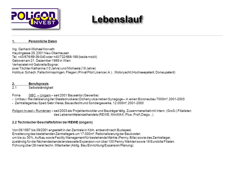 1.Persönliche Daten Ing. Gerhard-Michael Horvath Haydngasse 25, 2301 Neu-Oberhausen Tel. +43/676/69-39-040 oder +40/722/668-188 (beide mobil) Geboren