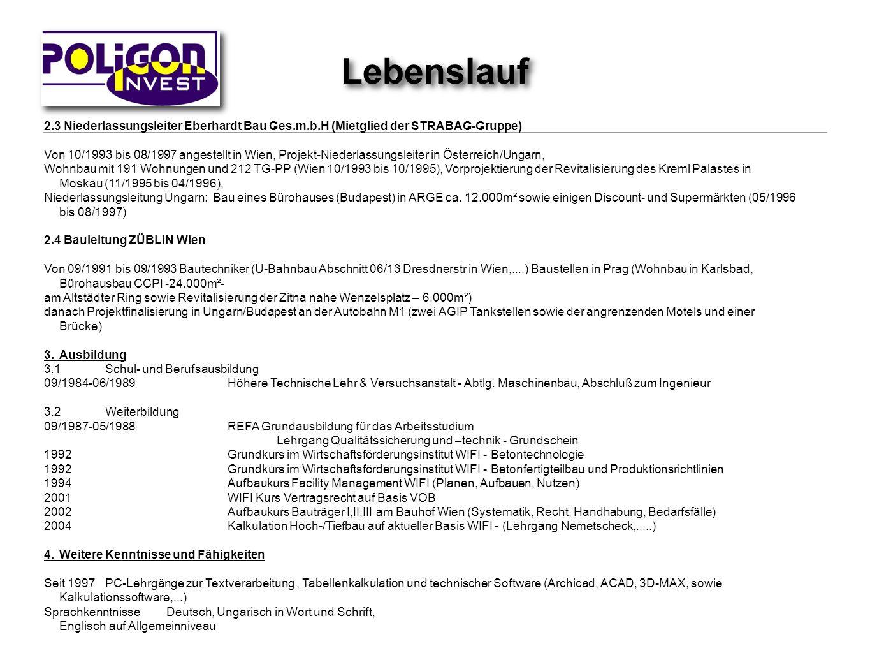 2.3 Niederlassungsleiter Eberhardt Bau Ges.m.b.H (Mietglied der STRABAG-Gruppe) Von 10/1993 bis 08/1997 angestellt in Wien, Projekt-Niederlassungsleit