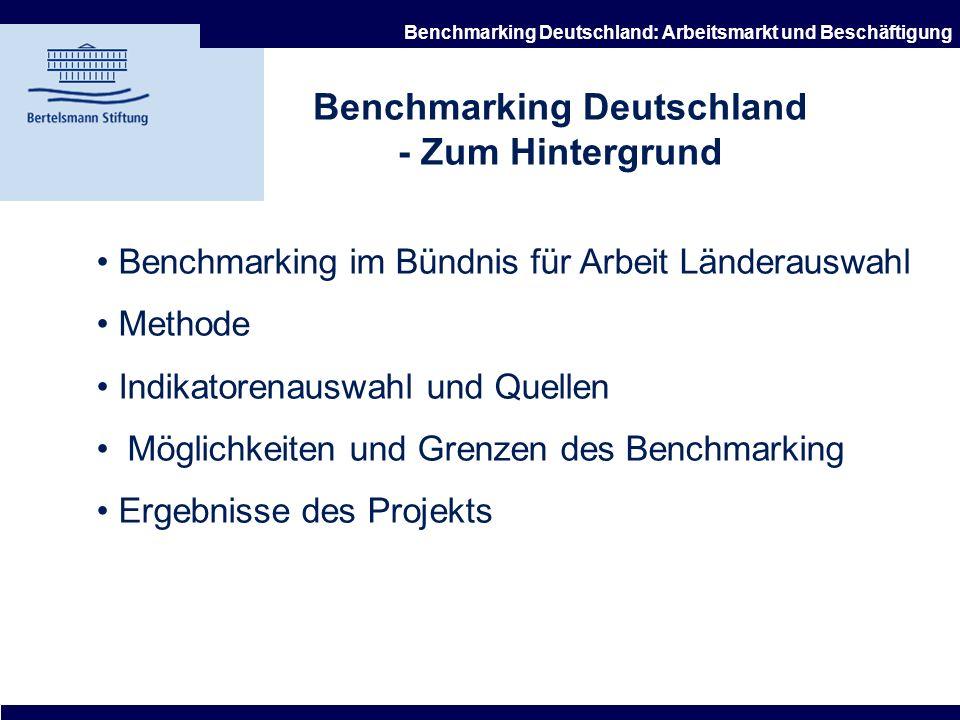 21.10.2002 Benchmarking Deutschland: Arbeitsmarkt und Beschäftigung 1. Benchmarking Deutschland - Zum Hintergrund 2. Zentrale Befunde von Benchmarking