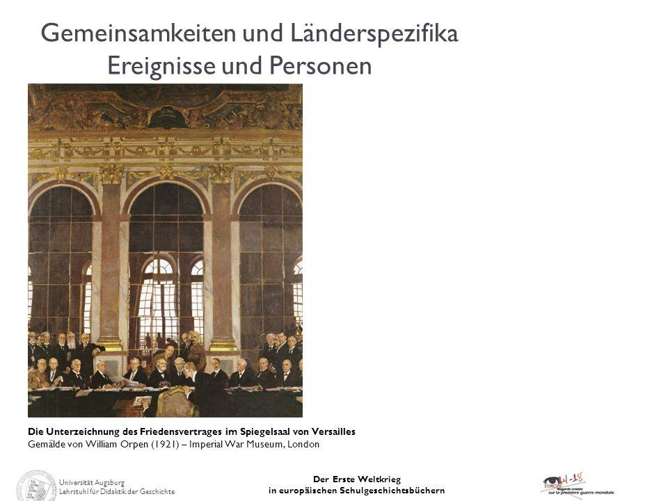 Universität Augsburg Lehrstuhl für Didaktik der Geschichte Der Erste Weltkrieg in europäischen Schulgeschichtsbüchern Gemeinsamkeiten und Länderspezif