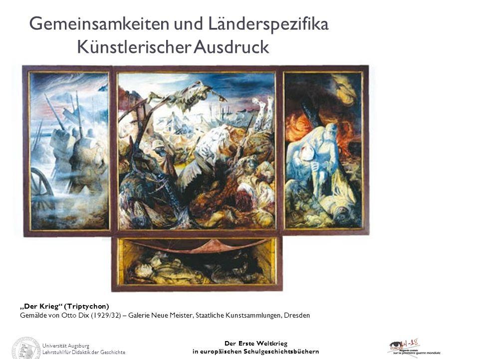 Universität Augsburg Lehrstuhl für Didaktik der Geschichte Der Erste Weltkrieg in europäischen Schulgeschichtsbüchern Der Krieg (Triptychon) Gemälde v
