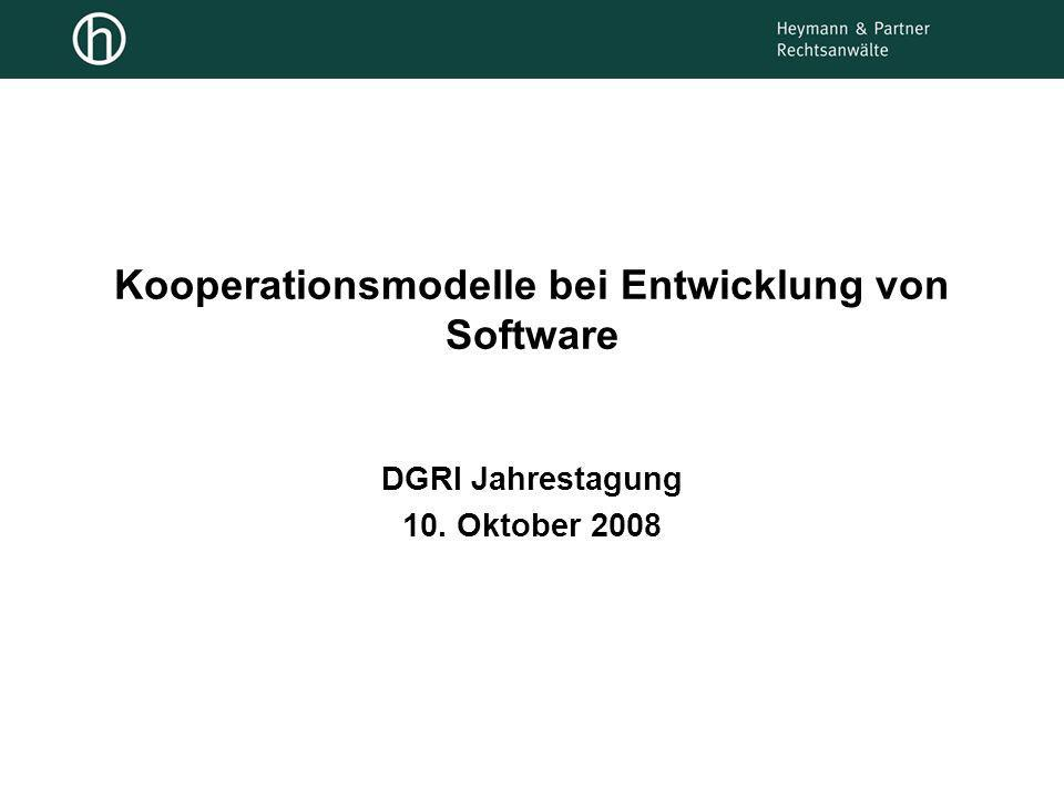 Kooperationsmodelle bei Entwicklung von Software DGRI Jahrestagung 10. Oktober 2008
