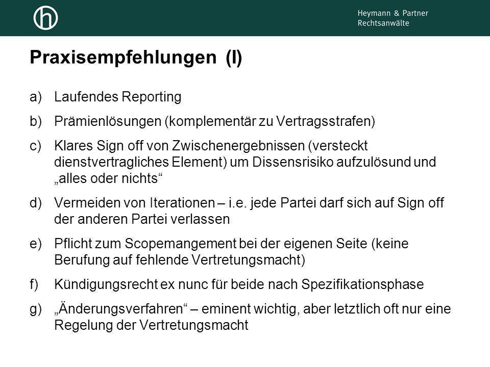 Praxisempfehlungen (I) a)Laufendes Reporting b)Prämienlösungen (komplementär zu Vertragsstrafen) c)Klares Sign off von Zwischenergebnissen (versteckt