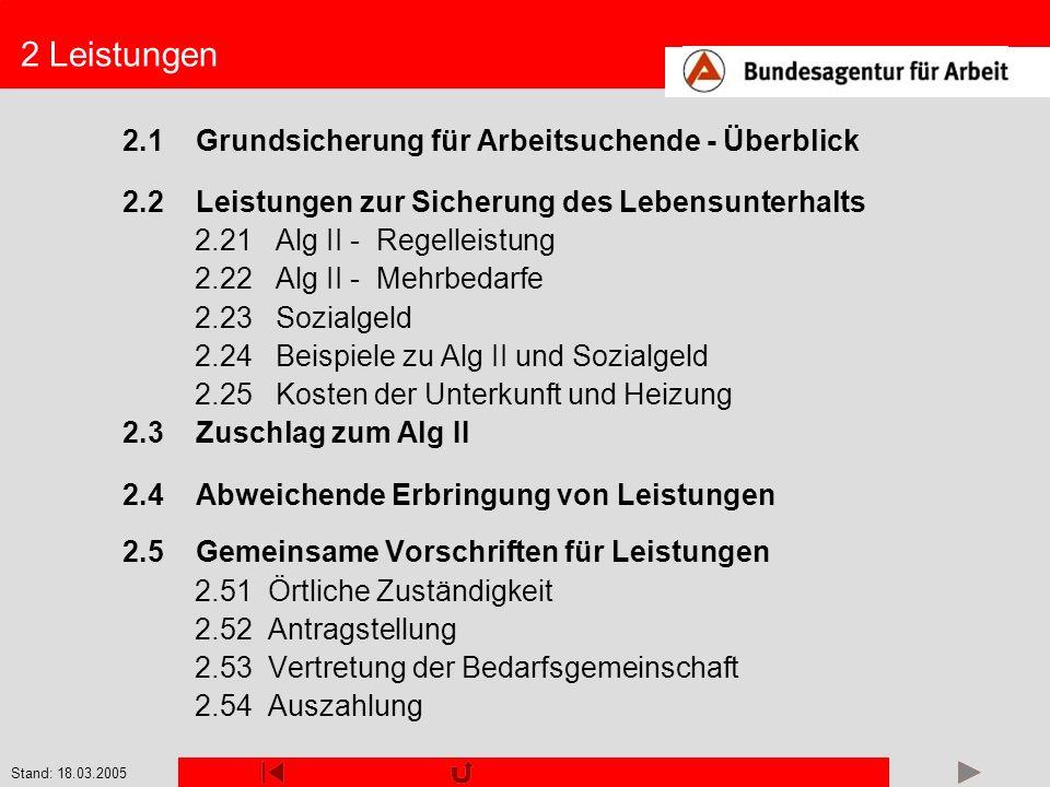 Stand: 18.03.2005 2.24 Beispiele zu Alg II und Sozialgeld (2) §§ 20, 28 Beispiel 2: Frau Schmitt (EHB) lebt mit ihrem Ehemann, 66 Jahre und Be- zieher einer Altersrente, sowie ihren Kindern – 12, 17 (beide Schüler) und 19 Jahre (nicht erwerbsfähig) – in Koblenz.