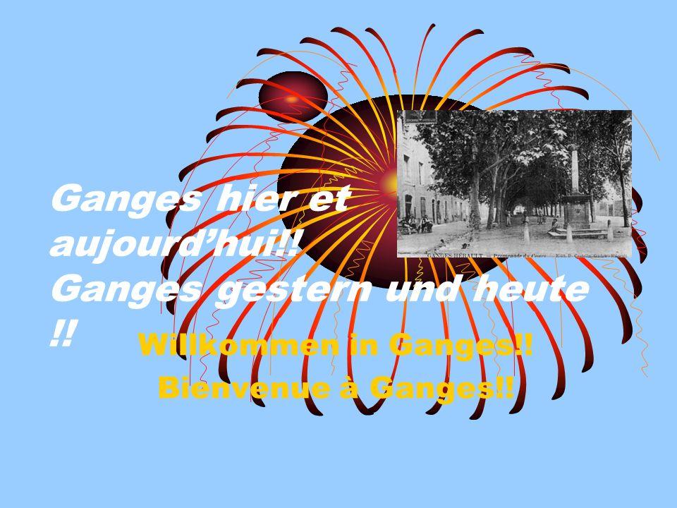 Ganges hier et aujourdhui!! Ganges gestern und heute !! Willkommen in Ganges!! Bienvenue à Ganges!!
