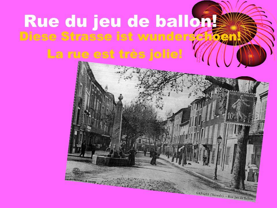 Rue du jeu de ballon! Diese Strasse ist wunderschoen! La rue est très jolie!