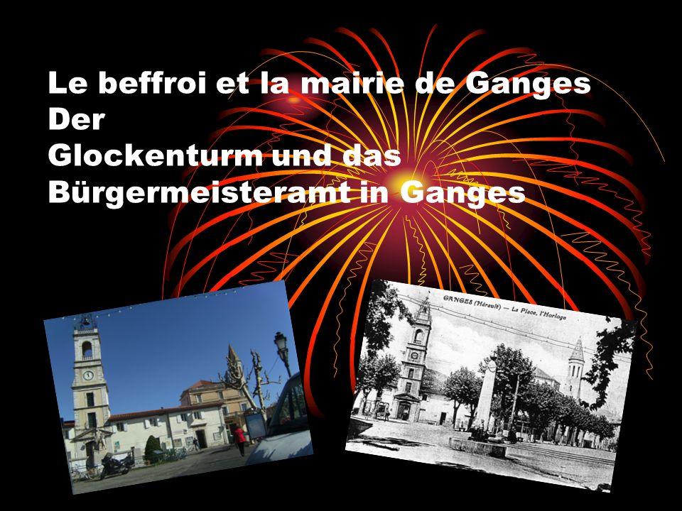 Le beffroi et la mairie de Ganges Der Glockenturm und das Bürgermeisteramt in Ganges